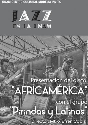 Se presenta el grupo Pirindas y latinos en el ciclo de conciertos Jazz en la UNAM